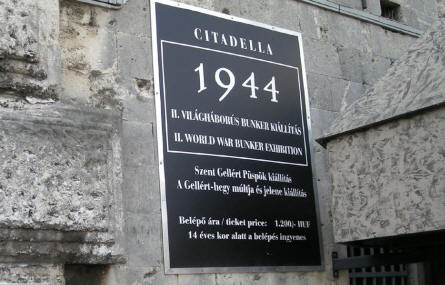 The sign at the entrance to the Citadella 1944 Bunker in Budapest.